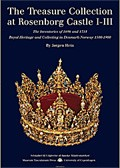 THE TREASURE COLLECTION AT ROSENBORG CASTLE <br> THE INVENTORIES OF 1696 AND 1718 <br> Royal heritage and collecting in Denmark-Norway 1500-1900