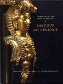 FRENCH FURNITURE AND GILT BRONZES <br>Baroque et régence : Paul Getty' museum's collection.