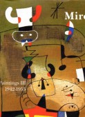 JOAN MIRÓ : PAINTINGS, CATALOGUE RAISONNÉ <br>Vol. 3 : 1942-1955