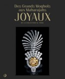 DES GRANDS MOGHOLS AUX MAHARAJAS:<br>JOYAUX DE LA COLLECTION AL THANI