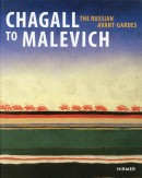 CHAGALL TO MALEVICH : THE RUSSIAN AVANT-GARDE