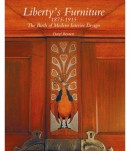 LIBERTY'S FURNITURE 1875-1915 <br>THE BIRTH OF MODERN INTERIOR DESIGN