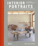 INTERIOR PORTRAITS : AT HOME WITH CULTURAL PIONEERS<br>AND CREATIVE MAVERIKS