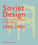 SOVIET DESIGN FROM CONSTRUCTIVISM TO MODERNISM <br> 1920-1980