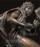 BEAUTY & POWER: RENAISSANCE AND BAROQUE BRONZES <br>FROM THE COLLECTION OF PETER MARINO