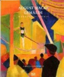 AUGUST MACKE, 1887-1914: CATALOGUE RAISONN� DE L'OEUVRE PEINT