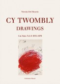 CY TWOMBLY : DRAWINGS, CATALOGUE RAISONNÉ<br>VOL.6: 1972-1979