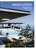 INSIDE UTOPIA : VISIONARY INTERIORS<br>AND FUTURISTIC HOMES