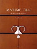 MAXIME OLD : ARCHITECTE-DÉCORATEUR