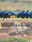 LE CORBUSIER : CATALOGUE RAISONNÉ DES DESSINS <br>TOME I : 1902-1916