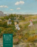 WILLIAM MERRITT CHASE <br>Vol.3 : Landscapes in oil