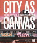 CITY AS CANVAS: NEW YORK CITY GRAFFITI<br>FROM THE MARTIN WONG COLLECTION