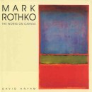 MARK ROTHKO : THE WORKS ON CANVAS