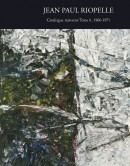 JEAN-PAUL RIOPELLE : CATALOGUE RAISONNÉ <br>Tome 4 : 1966-1971