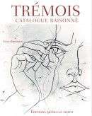TRÉMOIS : CATALOGUE RAISONNÉ