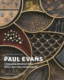 PAUL EVANS : CROSSING BOUNDARIES AND CRAFTING MODERNISM