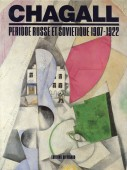 CHAGALL<br>PERIODE RUSSE ET SOVIETIQUE 1907-1922