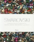 SWAROVSKI : CELEBRATING A HISTORY OF COLLABORATIONS<br>IN FASHION, JEWELRY, PERFORMANCE AND DESIGN